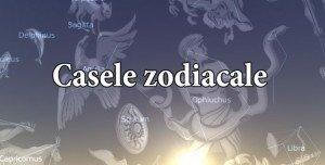 Casele zodiacale