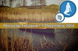 Horoscop Saptamanal Fecioara 1-7 Decembrie 2014