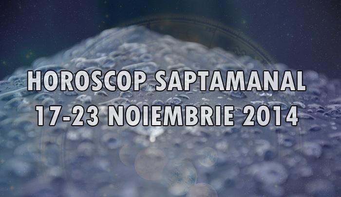 Horoscop Saptamanal 17-23 Noiembrie 2014