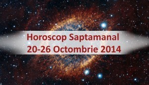 Horoscop Saptamanal 20-26 Octombrie 2014
