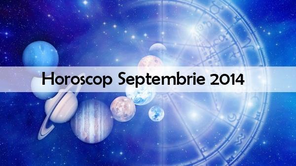 Horoscop Septembrie 2014