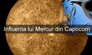 Influenta lui Mercur din Capricorn