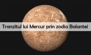 Cum ne influenteaza tranzitul lui Mercuri prin Balanta?