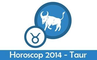 Horoscop Taur 2014