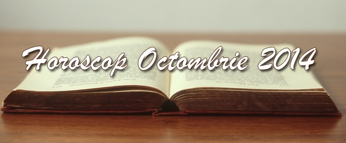 Horoscop Octombrie 2014 – Predictii astrale