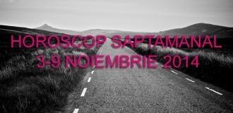 Horoscop Saptamanal 3-9 Noiembrie 2014