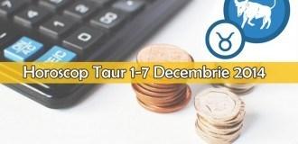 Horoscop Saptamanal Taur 1-7 Decembrie 2014