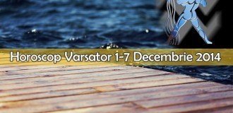 Horoscop Saptamanal Varsator 1-7 Decembrie 2014